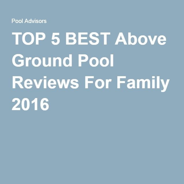 best above the ground pools reviews